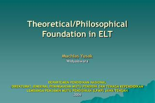 Theoretical/Philosophical Foundation in ELT