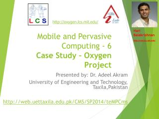 Mobile and Pervasive Computing - 6 Case Study � Oxygen Project