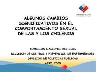 ALGUNOS CAMBIOS SIGNIFICATIVOS EN EL COMPORTAMIENTO SEXUAL DE LAS Y LOS CHILENOS