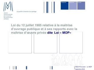 MIQCP/Formation - Loi MOP Septembre 2006