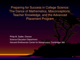 Philip M. Sadler, Director Science Education Department