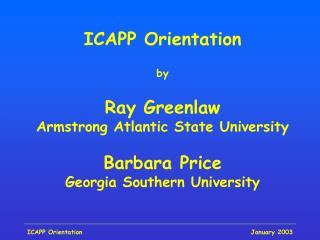 ICAPP Orientation by Ray Greenlaw Armstrong Atlantic State University Barbara Price