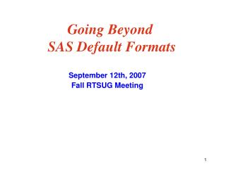 Going Beyond  SAS Default Formats