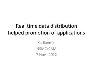 Real time data distribution helped promotion of applications