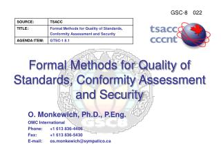 Formal Methods for Quality of Standards, Conformity Assessment and Security