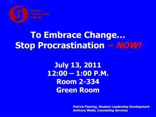 July 13, 2011 12:00 – 1:00 P.M. Room 2-334 Green Room
