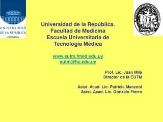 Universidad de la Rep blica. Facultad de Medicina Escuela Universitaria de  Tecnolog a M dica  eutm.fmed.uy eutmhc.uy  P