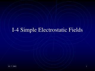 I-4 Simple Electrostatic Fields