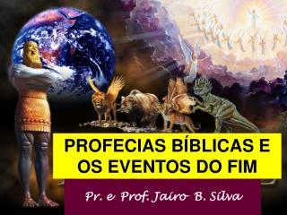 Pr. e  Prof. Jairo  B. Silva