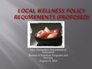 Local Wellness Policy Requirements (Proposed)   2014-15