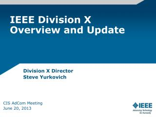 IEEE Division X Overview and Update