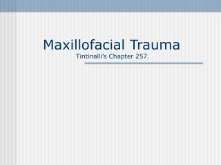 Maxillofacial Trauma  Tintinalli s Chapter 257