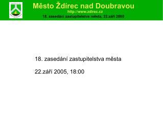 18. zasedání zastupitelstva města 22.září 2005, 18:00