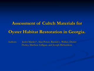 Assessment of Cultch Materials for Oyster Habitat Restoration in Georgia.
