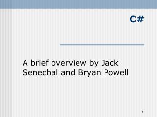 A brief overview by Jack Senechal and Bryan Powell
