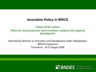 Innovation Policy in BRICS Helena M M Lastres