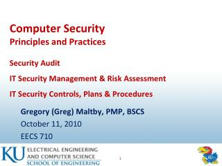Gregory (Greg) Maltby, PMP, BSCS October 11, 2010 EECS 710