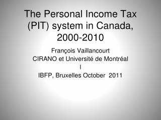 The Personal Income Tax (PIT) system in Canada, 2000-2010