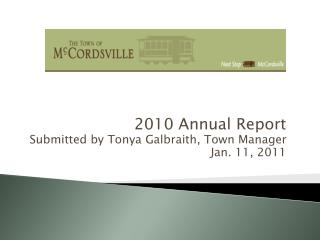 2010 Annual Report Submitted by Tonya Galbraith, Town Manager Jan. 11, 2011