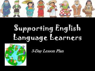 Supporting English Language Learners 3-Day Lesson Plan
