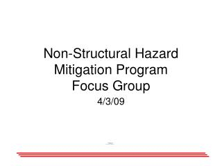Non-Structural Hazard Mitigation Program Focus Group