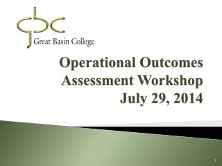 Operational Outcomes Assessment Workshop July 29, 2014