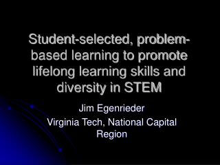 Student-selected, problem-based learning to promote lifelong learning skills and diversity in STEM