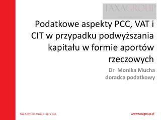 Podatkowe aspekty PCC, VAT i CIT w przypadku podwyższania kapitału w formie aportów rzeczowych