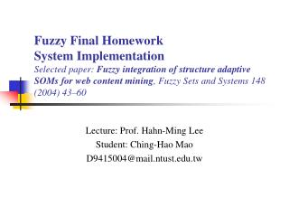 Lecture: Prof. Hahn-Ming Lee Student: Ching-Hao Mao D9415004@mail.ntust.tw