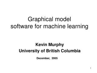 Graphical model software for machine learning