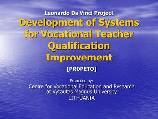 Leonardo Da Vinci Project Development of Systems for Vocational Teacher Qualification Improvement