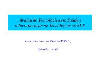Avaliação Tecnológica em Saúde e  a Incorporação de Tecnologias no SUS