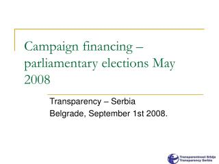 Campaign financing  �  parliamentary elections May  2008