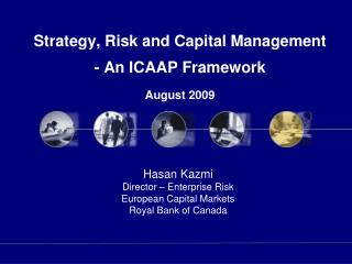Strategy, Risk and Capital Management - An ICAAP Framework  August 2009