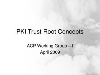 PKI Trust Root Concepts