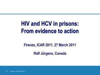 HIV and HCV in prisons:  From evidence to action