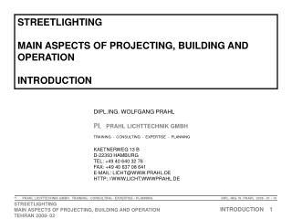 DIPLG. WOLFGANG PRAHL PL   PRAHL LICHTTECHNIK GMBH TRAINING  -  CONSULTING  -  EXPERTISE  -  PLANNING  KAETNERWEG 13 B D