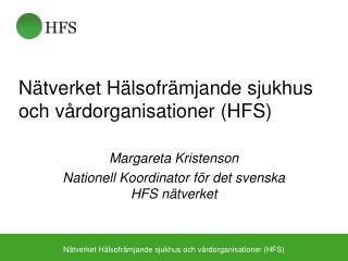N tverket H lsofr mjande sjukhus och v rdorganisationer HFS