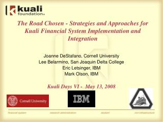 Joanne DeStafano, Cornell University Lee Belarmino, San Joaquin Delta College Eric Letsinger, IBM