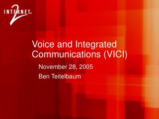 Voice and Integrated Communications (VICI)