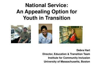 National Service:   An Appealing Option for  Youth in Transition