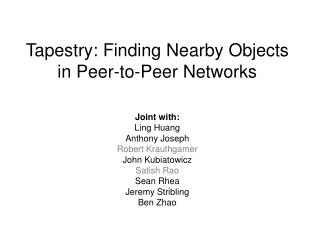 Tapestry: Finding Nearby Objects in Peer-to-Peer Networks