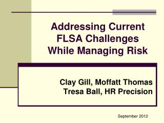 Addressing Current FLSA Challenges While Managing Risk