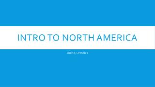 Intro to North America