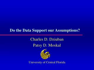 Do the Data Support our Assumptions?