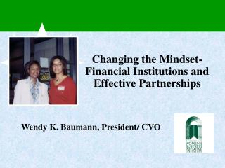 Changing the Mindset- Financial Institutions and Effective Partnerships