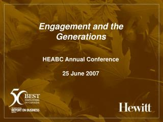 Engagement and the Generations HEABC Annual Conference 25 June 2007