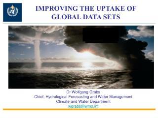 IMPROVING THE UPTAKE OF GLOBAL DATA SETS