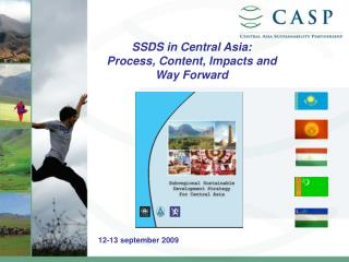 SSDS in Central Asia: Process, Content, Impacts and Way Forward 12-13 september  200 9