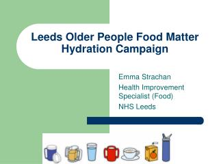 Leeds Older People Food Matter  Hydration Campaign